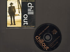 JOHN LEE HOOKER Chill Out CDSINGLE 2 track (Things Gonna Change) Tupelo