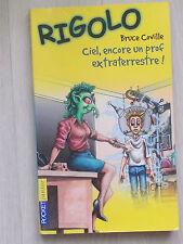 Rigolo T.20 ; Ciel, Encore Un Prof Extraterrestre - Bruce Coville