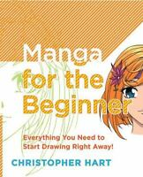 Manga For The Beginner By Christopher Hart Paperback Book Anime Drawing New