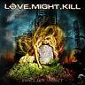 LOVE.MIGHT.KILL - Brace For Impact - CD - 200722