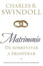 Matrimonio: De sobrevivir a prosperar: Consejo practico para fortalecer su matri
