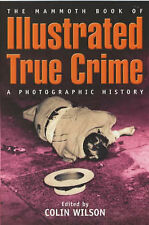 The Mammoth Book of Illustrated True Crime: A Photographic History (Mammoth Book