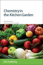 Chemistry in the Kitchen Garden by James R. Hanson (2011, Hardcover)