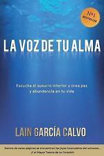 La Voz de Tu Alma: La Voz de Tu Alma by Lain García Calvo (2013, Paperback)