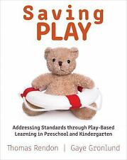Saving Play: Addressing Standards through Play-Based Learning in Preschool and K