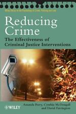 Reducing Crime: The Effectiveness of Criminal Justice Interventions (W-ExLibrary