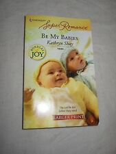 Be My Babies (Bundles of Joy) by  Kathryn Shay (2008, Paperback, Larger Print