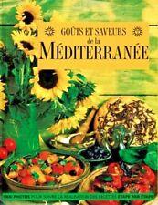 Goûts et Saveurs de la Méditerranée - 256 pages -150 recettes saveur du soleil.