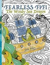 Fearless Fifi: The Weedy Sea Dragon Coloring Book (Paperback or Softback)