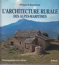 BEAUCHAMPS Philippe de / L'architecture rurale des Alpes-Maritimes.