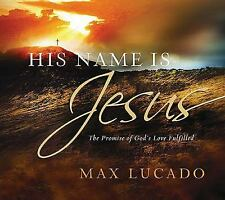 Book His Name is Jesus by Max Lucado