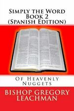 Simply the Word Book 2 (Spanish Edition) : Of Heavenly Nuggets by Bishop...