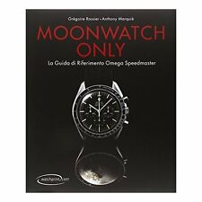 9782940506040 Moonwatch only. La guida di riferimento Omega Speedmaster - di Gré