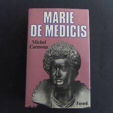 Biographie Marie de Médicis de Michel Carmona