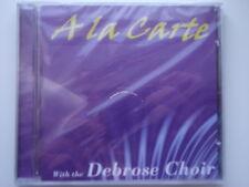 The Debrose Choir - A La Carte. New and Sealed CD Album. (L08)