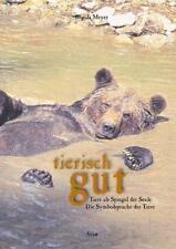 Tierisch gut von Regula Meyer (2017, Gebundene Ausgabe)