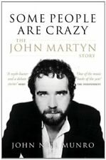 Some People Are Crazy: The John Martyn Story by John Neil Munro Paperback Book