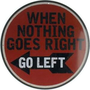"When Nothing Goes Right Go Left 12"" Round Metal Tin Sign Nostalgic Wall Decor"