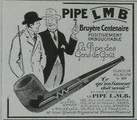 PUBLICITÉ DE PRESSE 1927 LA PIPE LMB LA PIPE EN BRUYÈRE CENTENAIRE