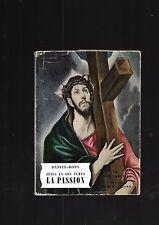 Jésus en son temps La Passion Daniel Rops Le Livre Chrétien REF E36