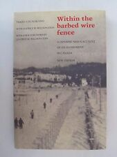 Within the Barbed Wire Fence: A Japanese Man's Account of Internment in Canada