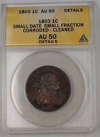 1803 US Draped Bust Large Cent Small Date Small Fraction ANACS AU-50 Details