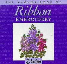 NEW - Ribbon Embroidery (The Anchor Book) by Sue Whiting
