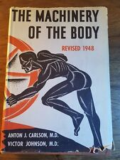 The Machinery of the Body, Anton Carlson,MD/Victor Johnson,MD, 3rd edition