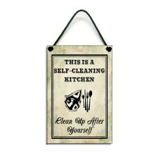 This Is A Self Cleaning Kitchen Clean Up After Yourself Funny Kitchen Sign 207