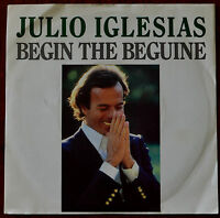 "Julio Iglesias ‎– Begin The Beguine 7"" – A 1612 – VG+"