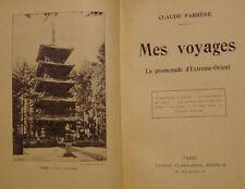 FARRERE Claude - MES VOYAGES - LA PROMENADE D'EXTREME-ORIENT - 1925