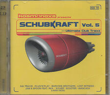 Kosmonova pres. Schubkraft Vol.5 Ultimate Club Traxx 2CD NEU Kai Tracid Scooter