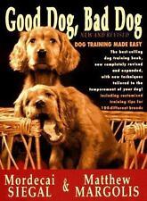 Good Dog, Bad Dog : Dog Training Made Easy by Mordecai Siegal and Matthew...