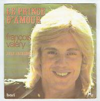 François VALERY Vinyle 45T SP LE PRINCE D'AMOUR - JULY JACKSON - Disc AZ 515