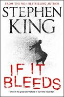 If It Bleeds: A stand-alone sequel to The Outsider by Stephen King - Hardcover