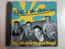 PETE & THE ATOMICS LET'S TALK ABOUT THE GOOD THINGS 15 TRK IMPORT CD ROCKABILLY