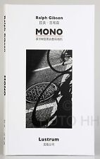 "SIGNED ""MONO"" BY RALPH GIBSON / BOOK IN ENGLISH AND CHINESE/ SIGNED !!!!!!!!!!!!"