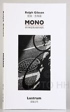 MONO / RALPH GIBSON / BOOK IN ENGLISH AND CHINESE/ SIGNED