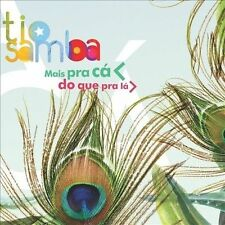 Tio Samba : Mais Pra Ca Do Que Pra CD
