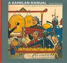Gamelan Manual : A Player's Guide to the Central Javanese Gamelan, Paperback .