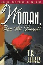 WOMAN, THOU ART LOOSED!  hardcover book by T D Jakes td FREE SHIPPING