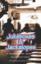 NEW Jukeboxes & Jackalopes, A Wyoming Bar Journey by Julianne Couch