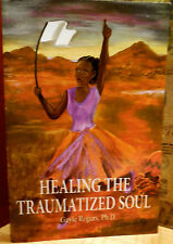 Healing the Traumatized Soul by Gayle Rogers 2005 Paperback ISBN-142088719X, NEW