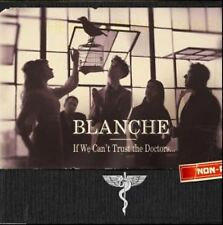 BLANCHE if we can't trust the doctors (CD album) alternative folk rock country