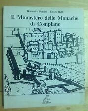 PONZINI - RULLI IL MONASTERO DELLE MONACHE DI COMPIANO 1599-1805 TIP.LE.CO. 1999
