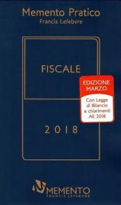 MEMENTO PRATICO - FISCALE - (MARZO 2018)  - AA.VV. - Giuffrè