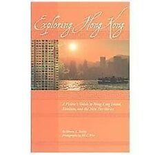 Exploring Hong Kong: A Visitor's Guide to Hong Kong Island, Kowloon, and the New