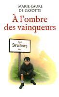 Livre à l'ombre des vainqueurs Marie-Laure De Cazotte book