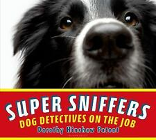 Super Sniffers: Dog Detectives on the Job, Patent, Dorothy Hinshaw