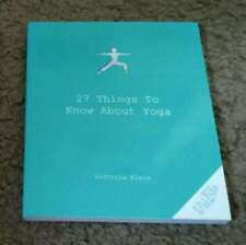 27 Things to Know About Yoga by Victoria Klein
